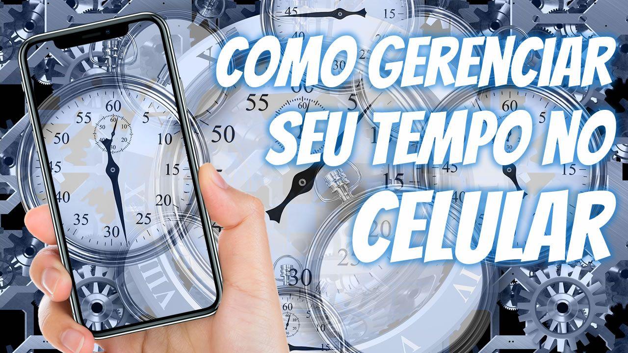 Como gerenciar seu tempo no celular