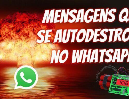 Mensagens que se Autodestroem no WhatsApp