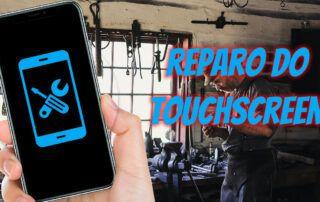 reparo do touchscreen