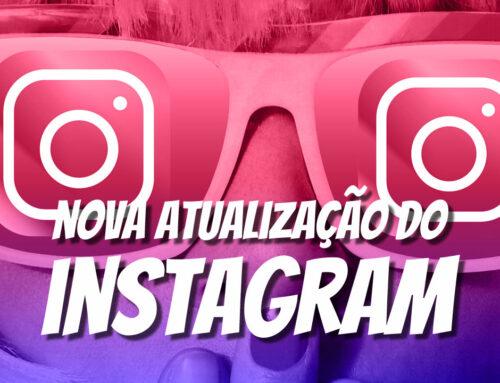 Nova atualização do instagram