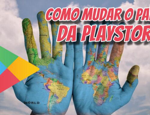 Como mudar o país da PlayStore