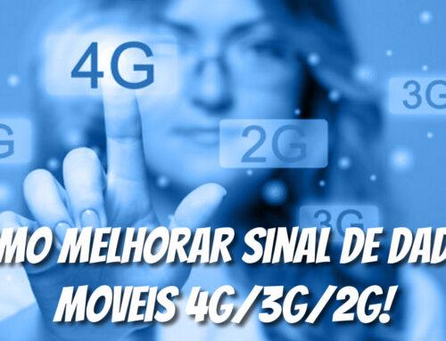 Como melhorar sinal de dados moveis 4G/3G/2G! e gastar menos dados